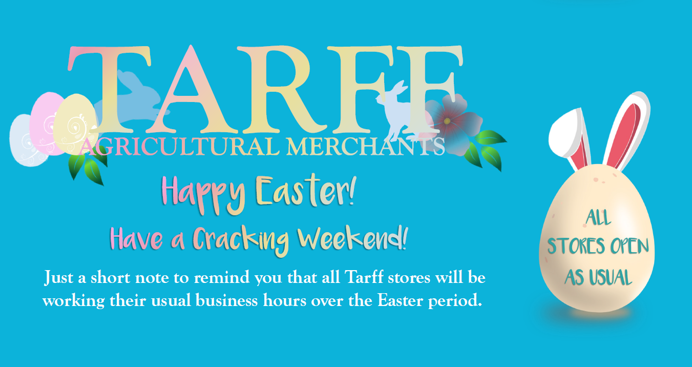 Easter Weekend All Stores Open As Normal Tarff Valley Ltd
